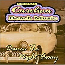 Original Carolina Beach Music: Dance The Night Away by Various Artists