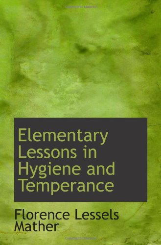 Elementary Lessons in Hygiene and Temperance