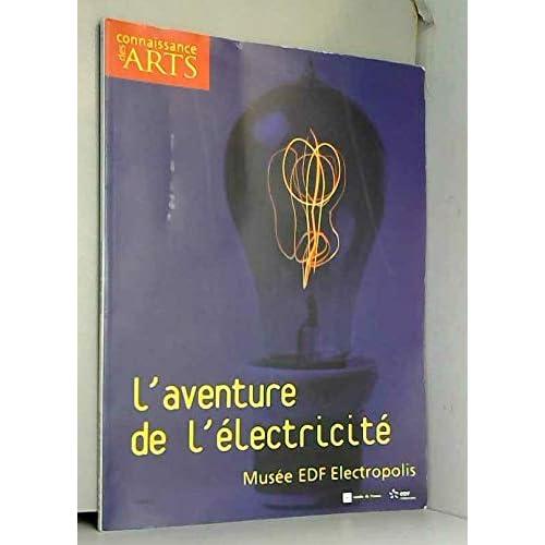 Connaissance des Arts, Hors Série N° 272 : L'aventure de l'électricité : Musée EDF Electropolis