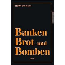 Banken, Brot und Bomben - Band 2