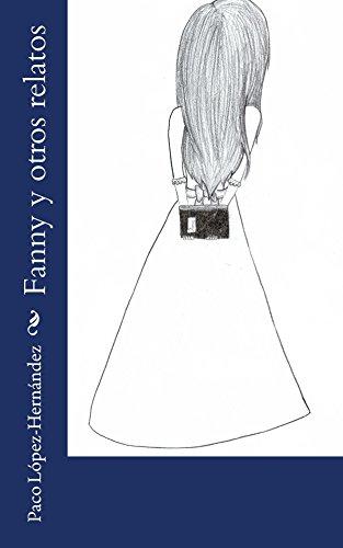 Fanny y otros relatos por Paco López-Hernández