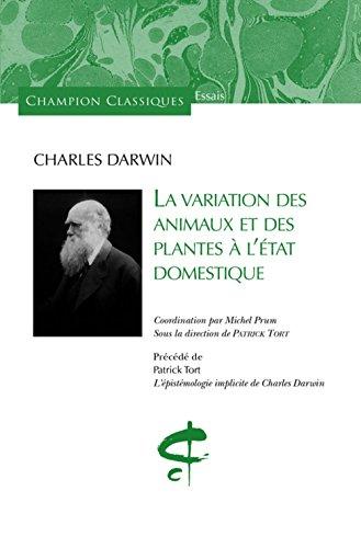 La Variation des animaux et des plantes à l'état domestique.