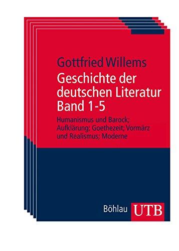 Geschichte der deutschen Literatur Band 1-5: Humanismus und Barock; Aufklärung; Goethezeit; Vormärz und Realismus; Moderne