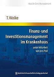 Finanz- und Investitionsmanagement im Krankenhaus: unter Mitarbeit von Jens Poll (Health Care Management)