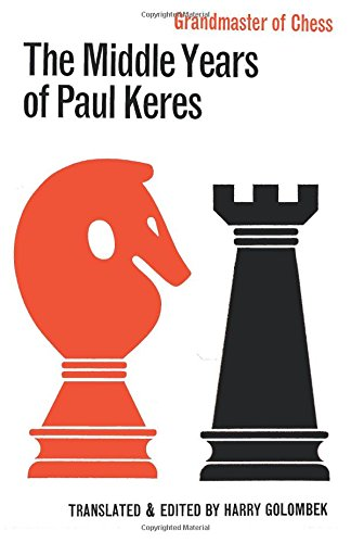 The Middle Years of Paul Keres Grandmaster of Chess par  Paul Keres