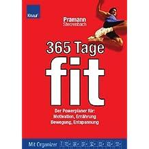 365 Tage fit: Der Powerplaner für: Motivation, Ernährung, Bewegung, Entspannung