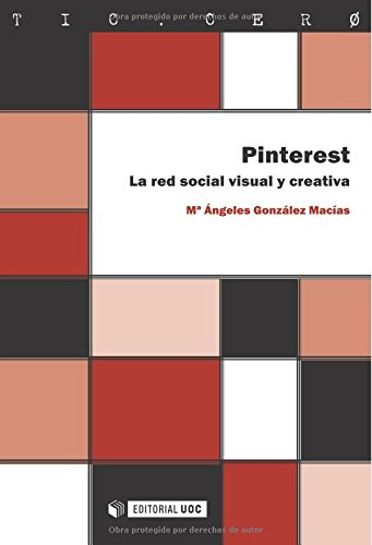 Pinterest. La Red Social Visual Y Creativa (TIC.CERO)