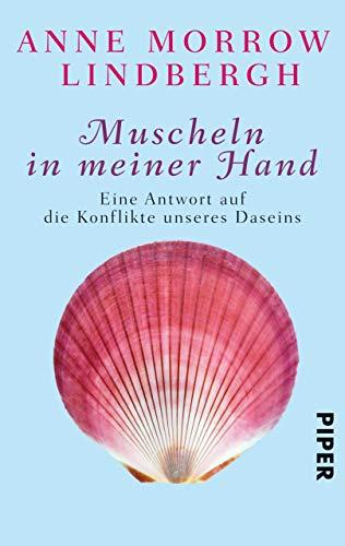 Muscheln in meiner Hand: Eine Antwort auf die Konflikte unseres Daseins (German Edition)