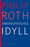 Amerikanisches Idyll: Roman