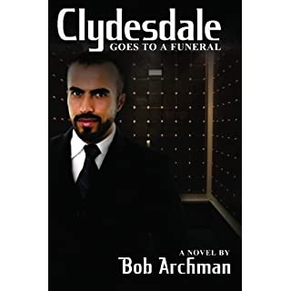 Clydesdale Goes To A Funeral by Bob Archman (2010-02-03)