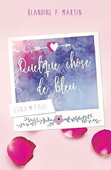 Quelque chose de bleu par [Martin, Blandine P.]