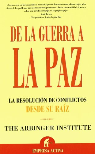 De la guerra a la paz (Narrativa empresarial) por The Arbinger Institute