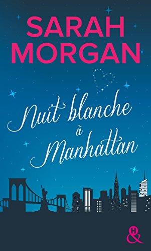 Nuit blanche à Manhattan : Une magnifique lettre d'amour à New York (Coup de foudre à Manhattan t. 1) par Sarah Morgan