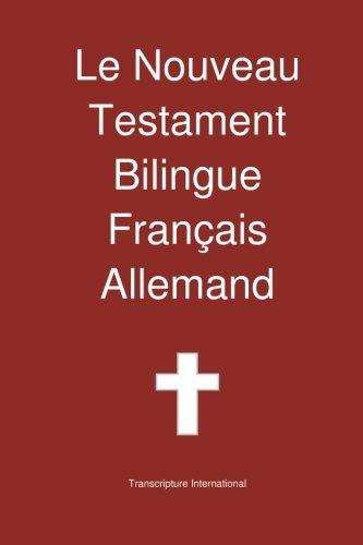 Le Nouveau Testament Bilingue, Français - Allemand