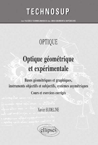 Optique Géometrique & Expérimentale Bases Géometriques et Graphiques Instruments Objectifs et Subjectifs Systèmes Asymétriques Niveau A. Cours et Exercices Corrigés