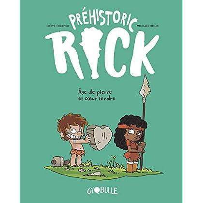 Préhistoric Rick, Tome 03: Âge de pierre & Coeur tendre
