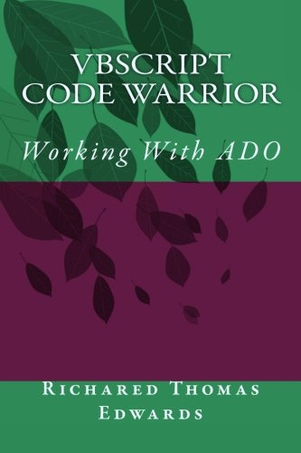 VBScript Code Warrior: Working With ADO
