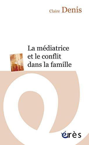 La médiatrice et le conflit dans la famille par Claire Denis