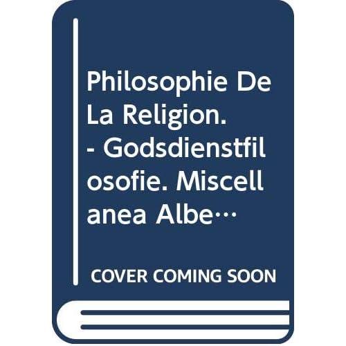 Philosophie De La Religion. - Godsdienstfilosofie. Miscellanea Albert Dondeyne. 1974. Nouvelle Edition