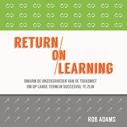 Return on learning (Dutch Edition)