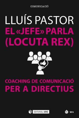 Jefe parla,El (Locuta Rex). Coaching de comunicació per a directius (Manuals)