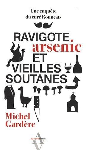 Ravigote, arsenic et vieilles soutanes