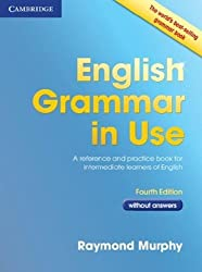 English Grammar in Use without Answers: A Self-Study Reference and Practice Book for Intermediate Students of English