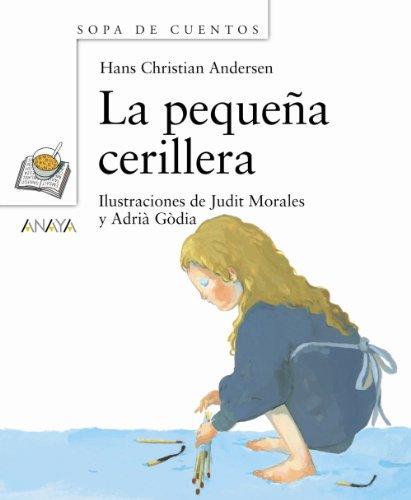 La pequeña cerillera (Primeros Lectores - Sopa De Cuentos - Mini-Libros De Sopa De Cuentos) por Hans Christian Andersen