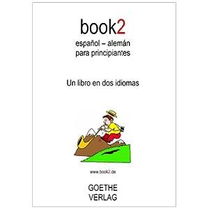 book2 español - alemán para principiantes: Un libro en dos idiomas
