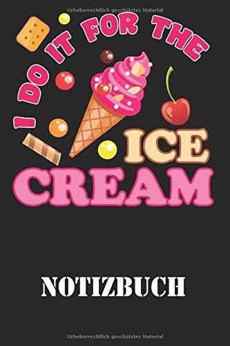 I Do It For The Ice Cream Notizbuch: Journal zur Erfolgskontrolle, Steigerung der Motivation oder Ernährungskontrolle por Artee's Gym Life