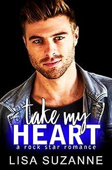 Take My Heart: A Rock Star Romance by [Suzanne, Lisa]