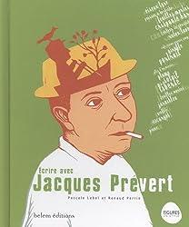 Ecrire avec... Jacques Prévert