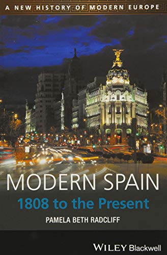 Modern Spain: 1808 to the Present (A New History of Modern Europe) por Pamela Beth Radcliff