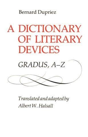 Dict of Literary Devices Gradu: Gradus, A-Z by Bernard Dupriez (1991-10-01)