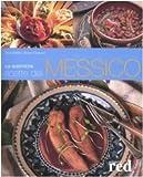 Le autentiche ricette del Messico. Ediz. illustrata