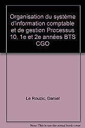 Organisation du système d'information comptable et de gestion Processus 10, 1e et 2e années BTS CGO