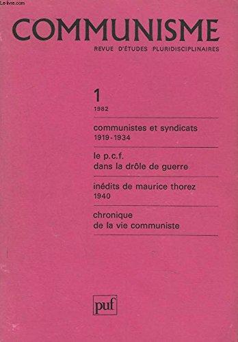 Communisme, revue d'etude pluridisciplinaire n1, 1982. communistes et syndicats 1919-1934 / le p.c.f. dans la drole de guerre / inedits de maurice thorez 1940 / chronique de la vie communiste.