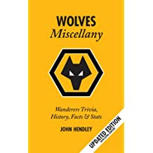 The Wolves Miscellany: Wanderers History, Trivia, Facts & Stats