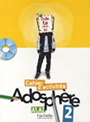 Cahier d'activites 2 & CD-Rom (Adosphere)