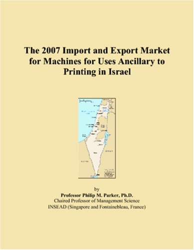 The 2007 Import and Export Market for Machines for Uses Ancillary to Printing in Israel