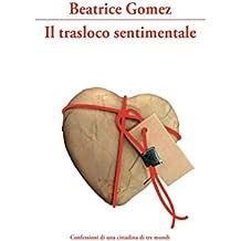Il trasloco sentimentale: Confessioni di una cittadina di tre mondi (Italian Edition)