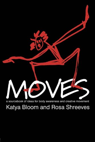 Moves: A Sourcebook of Ideas for Body Awareness and Creative Movement (Performing Arts Studies) por Katya Bloom
