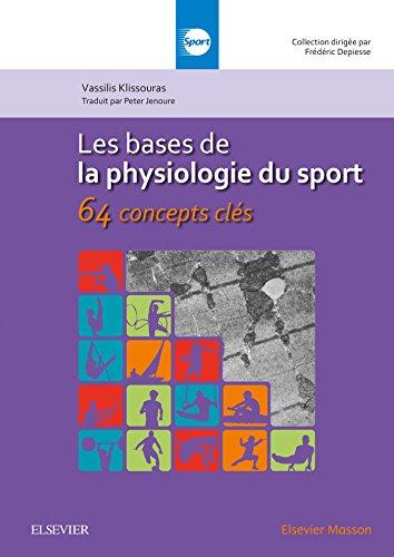 Les bases de la physiologie du sport: 64 concepts clés