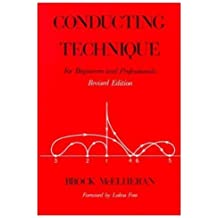 Conducting Technique for Beginners and Professionals by Brock McElheran (1989-03-09)