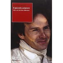 Il piccolo aviatore. Vita e voli di Gilles Villeneuve (Limina Pocket)