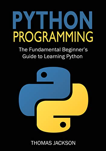 Python Programming: The Fundamental Beginner's Guide to Learning Python (English Edition)