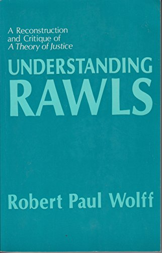 Understanding Rawls - A Reconstruction and Critique of A Theory of Justice (Studies in Moral, Political, and Legal Philosophy)