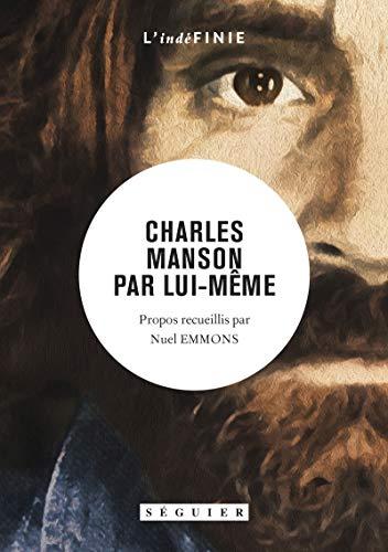 Charles Manson par lui-même par Charles MANSON, Nuel EMMONS