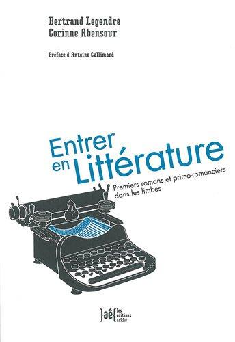 Entrer en littrature : Premiers romans et primo-romanciers dans les limbes