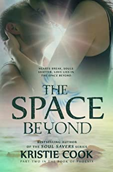 The Space Beyond (The Book of Phoenix 2) by [Cook, Kristie]